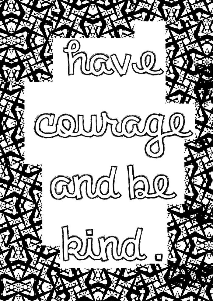 be kind coloring page - cinderella inspired grown up colouring pages have courage and be kind