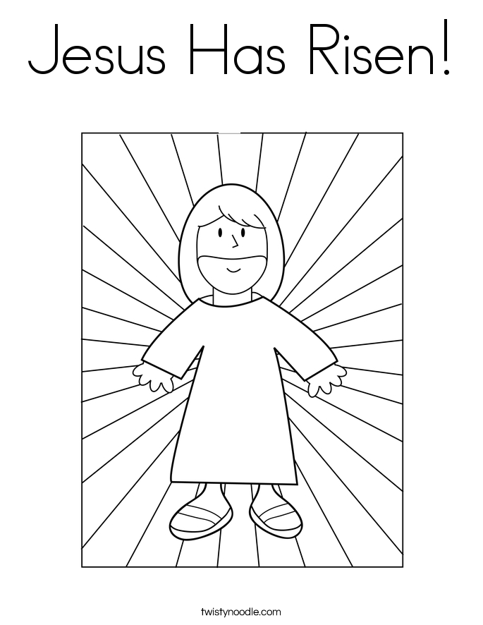 jesus is risen coloring page - jesus has risen coloring page