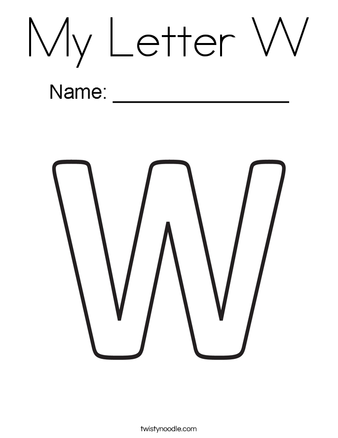 Letter W Coloring Pages - My Letter W Coloring Page Twisty Noodle