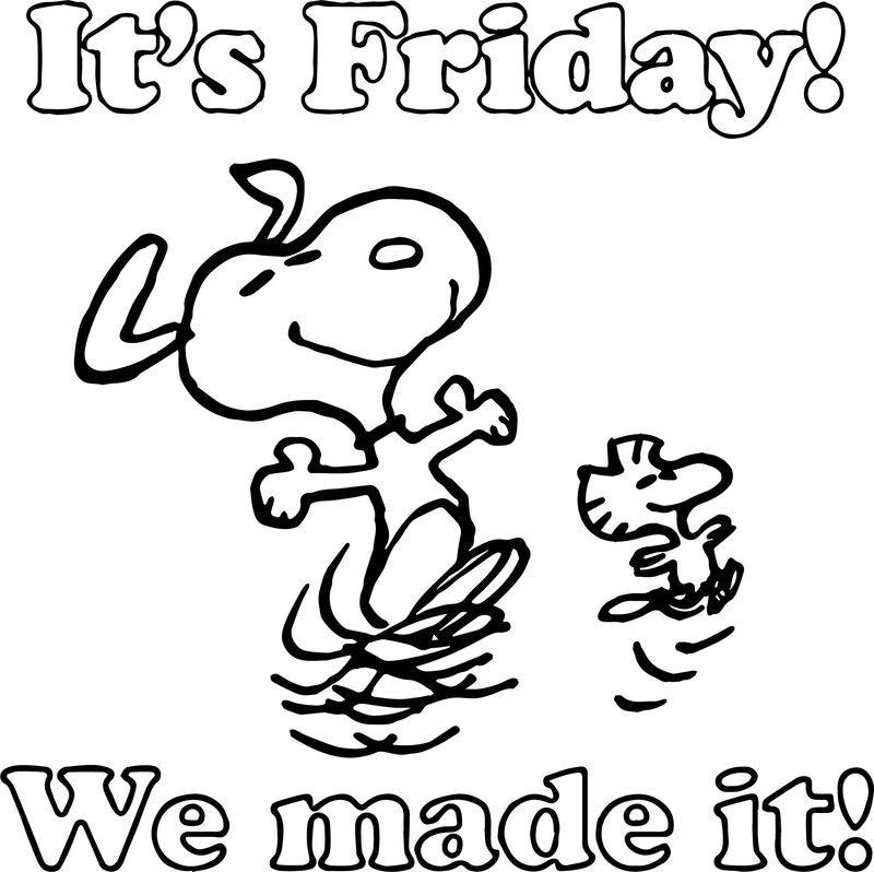 Snoopy It S Friday Made It Coloring Page